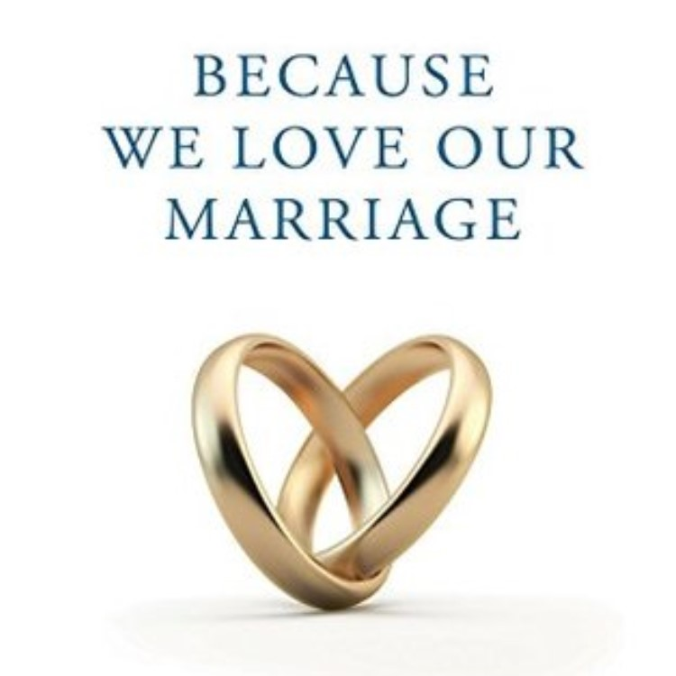 Because We Love Our Marriage